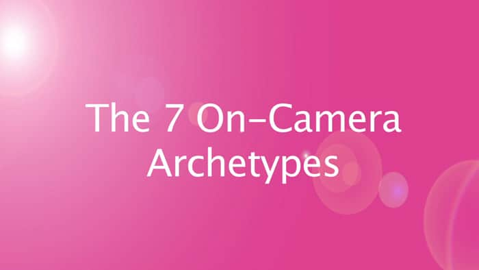 What is YOUR on-camera archetype?